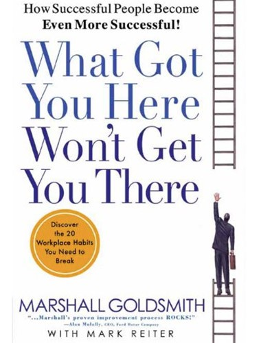 What Got You Here Won't Get You There Image