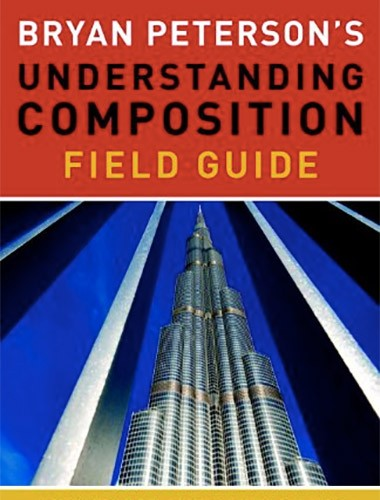 Bryan Peterson's Understanding Composition Field Guide Image