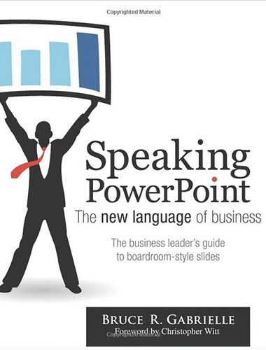 Speaking PowerPoint: The New Language of Business Image