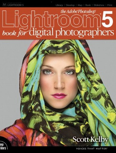 The Adobe Photoshop Lightroom 5 Book for Digital Photographers Image