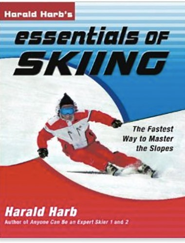 Harald Harb's Essentials of Skiing: The Fastest Way to Master the Slopes Image